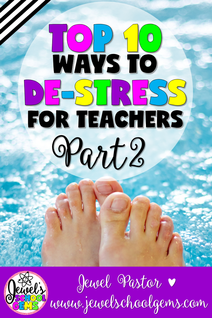 TOP 10 WAYS TO DESTRESS FOR TEACHERS: PART 2 by Jewel Pastor of www.jewelschoolgems.com Looking for ways to destress for teachers? I compiled tips from fabulous teachers of the TpT Down Under Tribe and TeacherpreneurTribe, and came up with this Top 10 list on ways to destress for hardworking teachers like you! I got so many valuable tips that this is the second of a two-part blog post.