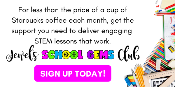 Jewel's School Gems Club is a yearly membership for STEM teachers, classroom teachers, and homeschooling parents who are navigating teaching STEM to children aged PreK to 5th grade. (5)