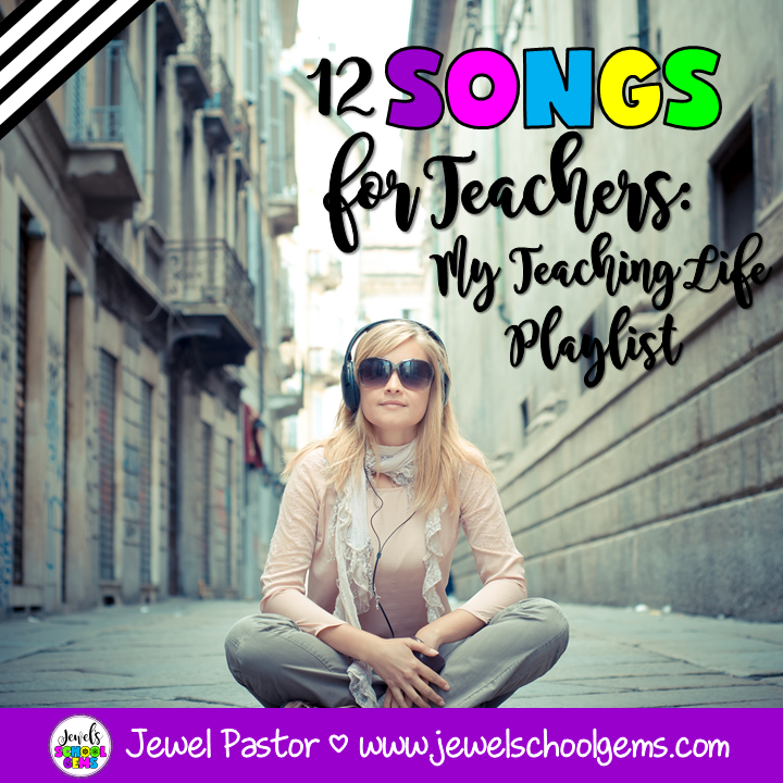 12 SONGS FOR TEACHERS: MY TEACHING LIFE PLAYLIST