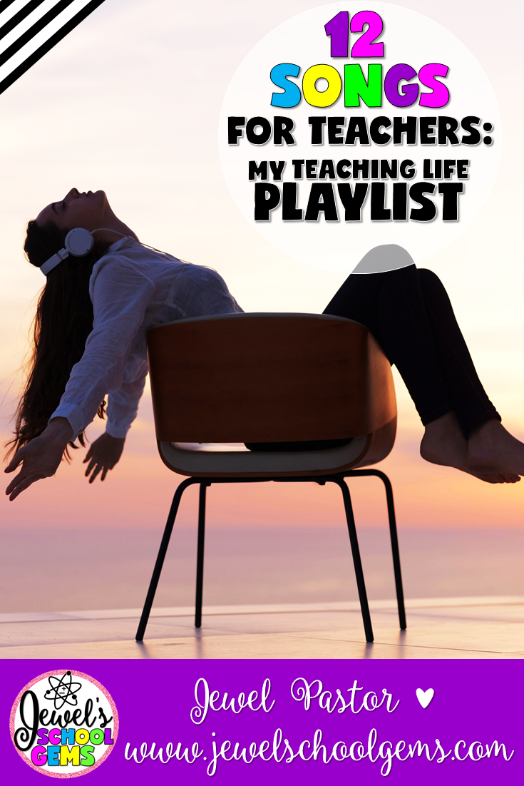 12 SONGS FOR TEACHERS: MY TEACHING LIFE PLAYLIST by Jewel Pastor of Jewel's School Gems | If you could describe each year of your teaching life with a song, what would your playlist look like? After coming up with my list below, I realized mine is a mix of old and new upbeat tunes, plus a lot of feel-good and inspirational songs. These songs very well describe the experiences I've gone through all these years. Here are some songs for teachers like you and me.