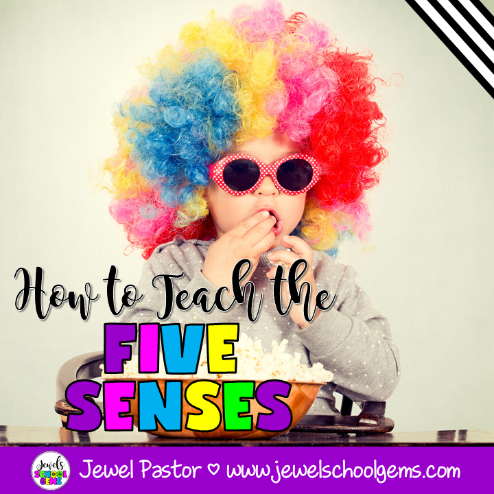 HOW TO TEACH THE FIVE SENSES