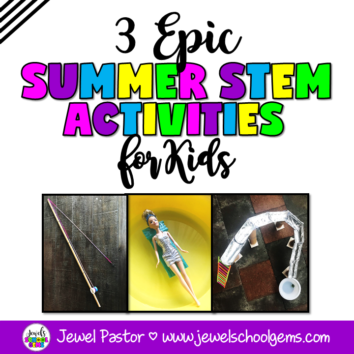 3 EPIC SUMMER STEM ACTIVITIES FOR KIDS