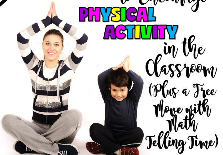 EASY WAYS TO ENCOURAGE PHYSICAL ACTIVITY IN THE CLASSROOM | BY JEWEL PASTOR OF JEWEL'S SCHOOL GEMS | In search of new ways to incorporate movement into your day? Here are a few activities that provide students much-needed movement breaks.