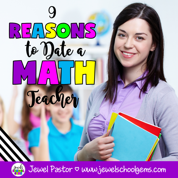 9 REASONS TO DATE A MATH TEACHER