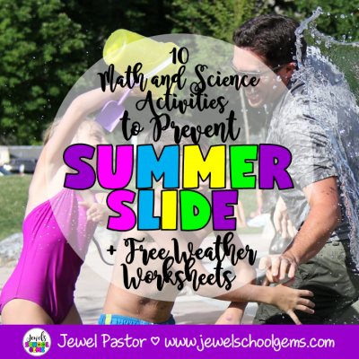 10 MATH AND SCIENCE ACTIVITIES TO PREVENT THE SUMMER SLIDE