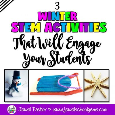 3 WINTER STEM ACTIVITIES THAT WILL ENGAGE YOUR STUDENTS