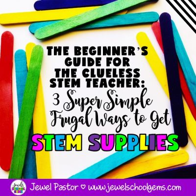 THE BEGINNER'S GUIDE FOR THE CLUELESS STEM TEACHER: 3 Super Simple Frugal Ways to Get STEM Supplies