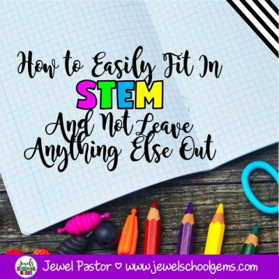 HOW TO EASILY FIT IN STEM AND NOT LEAVE ANYTHING ELSE OUT by Jewel's School Gems | Try one or all of the ideas I am sharing with you, and with a little brainstorming, you will probably find many more ways to incorporate STEM in your everyday teaching.