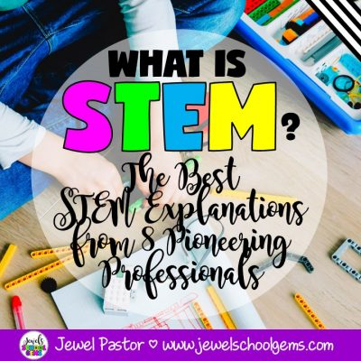 THE BEGINNER'S GUIDE FOR THE CLUELESS STEM TEACHER: The Best STEM Explanations from 8 Pioneering Professionals by Jewel Pastor of Jewel's School Gems | What is STEM? I'm so excited to share with you the wisdom that 8 generous STEM educators have shared for teachers who want clarity as to what STEM is.