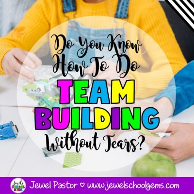 DO YOU KNOW HOW TO DO TEAM BUILDING WITHOUT TEARS?