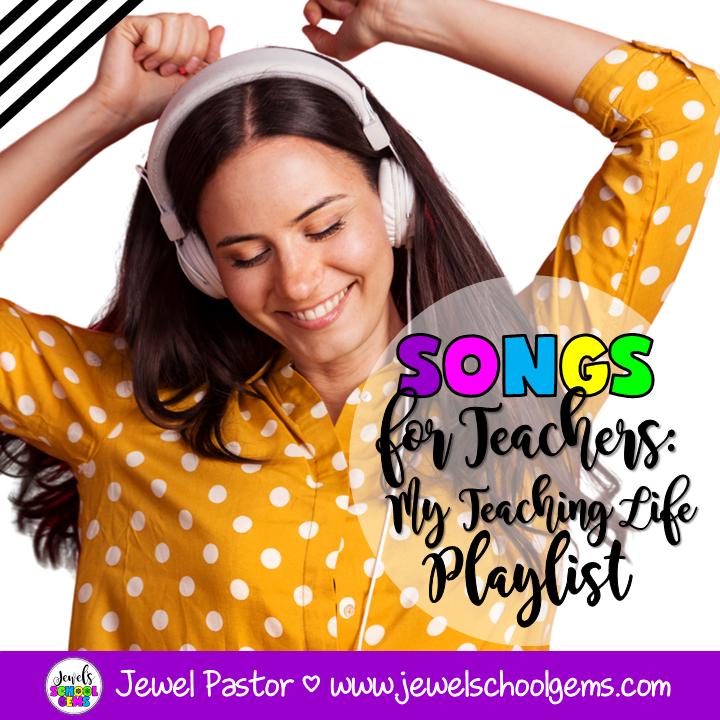 SONGS FOR TEACHERS: MY TEACHING LIFE PLAYLIST